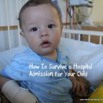 How To Survive A Hospital Admission For Your Kid