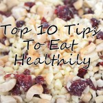 10 Tips To Making The Change To Eat Healthily