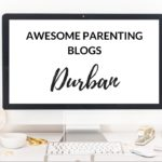 Awesome Parenting Blog in DURBAN